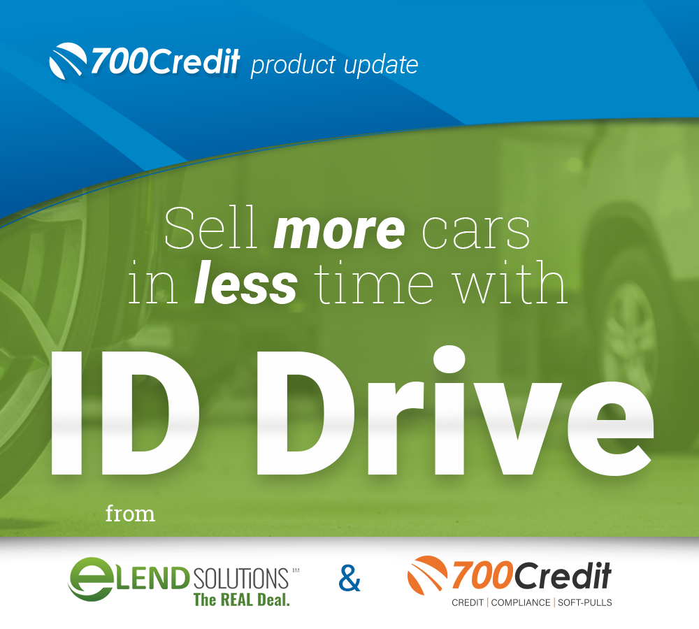Header Image that states: Sell more cars in less time with ID Drive from eLend Solutions and 700Credit